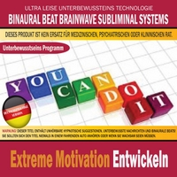 Binaural Beat Brainwave Subliminal Systems | Extreme Motivation Entwickeln (Deutschsprachige Version)