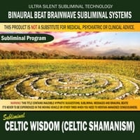 Binaural Beat Brainwave Subliminal Systems | Celtic Wisdom (Celtic Shamanism)