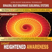 Binaural Beat Brainwave Subliminal Systems | Heightened Awareness