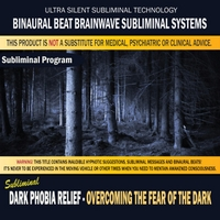 Binaural Beat Brainwave Subliminal Systems | Dark Phobia Relief - Overcoming the Fear of the Dark