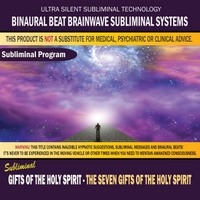 Binaural Beat Brainwave Subliminal Systems | Gifts of the Holy Spirit: The Seven Gifts of the Holy Spirit