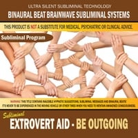 Binaural Beat Brainwave Subliminal Systems | Extrovert Aid: Be Outgoing