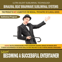 Binaural Beat Brainwave Subliminal Systems | Becoming a Successful Entertainer