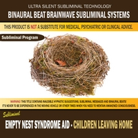 Binaural Beat Brainwave Subliminal Systems | Empty Nest Syndrome Aid: Children Leaving Home