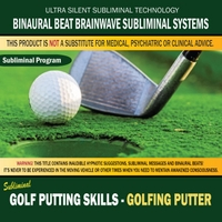Binaural Beat Brainwave Subliminal Systems | Golf Putting Skills: Golfing Putter