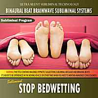 Binaural Beat Brainwave Subliminal Systems | Stop Bedwetting - Binaural Beat Brainwave Subliminal Systems