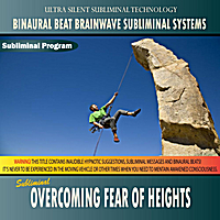 Binaural Beat Brainwave Subliminal Systems | Overcoming Fear Of Heights - Binaural Beat Brainwave Subliminal Systems