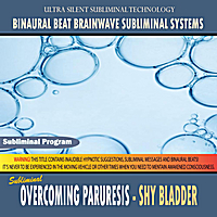 Binaural Beat Brainwave Subliminal Systems | Overcoming Paruresis: Shy Bladder - Binaural Beat Brainwave Subliminal Systems
