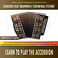Binaural Beat Brainwave Subliminal Systems | Learn to Play the Accordion - Binaural Beat Brainwave Subliminal Systems