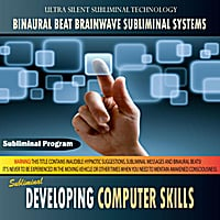 Binaural Beat Brainwave Subliminal Systems | Developing Computer Skills - Binaural Beat Brainwave Subliminal Systems
