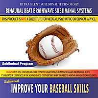 Binaural Beat Brainwave Subliminal Systems | Improve Your Baseball Skills - Binaural Beat Brainwave Subliminal Systems