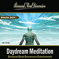 Binaural Mind Dimension | Daydream Meditation: Binaural Beat Brainwave Entrainment