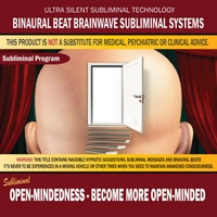 Binaural Beat Brainwave Subliminal Systems | Open-Mindedness: Become More Open-Minded