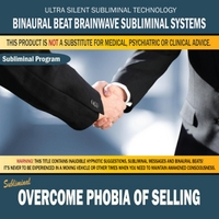 Binaural Beat Brainwave Subliminal Systems | Overcome Phobia of Selling