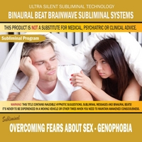 Binaural Beat Brainwave Subliminal Systems | Overcoming Fears About Sex: Genophobia