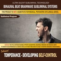 Binaural Beat Brainwave Subliminal Systems | Temperance: Developing Self Control
