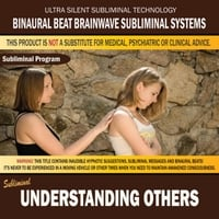 Binaural Beat Brainwave Subliminal Systems | Understanding Others