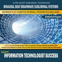 Binaural Beat Brainwave Subliminal Systems | Information Technologist Success