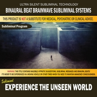 Binaural Beat Brainwave Subliminal Systems | Experience the Unseen World