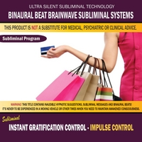 Binaural Beat Brainwave Subliminal Systems | Instant Gratification Control - Impulse Control