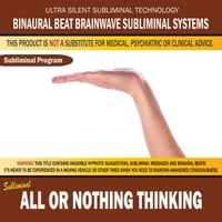 Binaural Beat Brainwave Subliminal Systems | All or Nothing Thinking