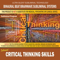 Binaural Beat Brainwave Subliminal Systems | Critical Thinking Skills