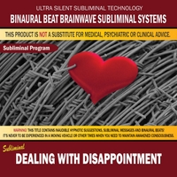 Binaural Beat Brainwave Subliminal Systems | Dealing With Disappointment