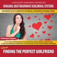Binaural Beat Brainwave Subliminal Systems | Finding the Perfect Girlfriend