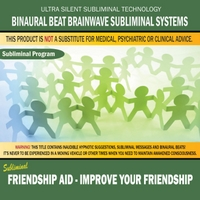 Binaural Beat Brainwave Subliminal Systems | Friendship Aid: Improve Your Friendship