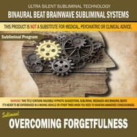 Binaural Beat Brainwave Subliminal Systems | Overcoming Forgetfulness