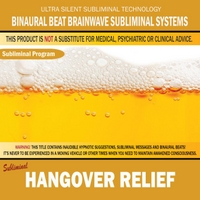 Binaural Beat Brainwave Subliminal Systems | Hangover Relief