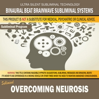 Binaural Beat Brainwave Subliminal Systems | Overcoming Neurosis