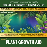 Binaural Beat Brainwave Subliminal Systems | Plant Growth Aid