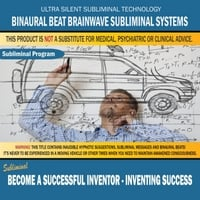Binaural Beat Brainwave Subliminal Systems | Become a Successful Inventor - Inventing Success