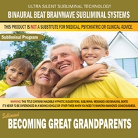 Binaural Beat Brainwave Subliminal Systems | Becoming Great Grandparents