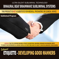Binaural Beat Brainwave Subliminal Systems | Etiquette: Developing Good Manners