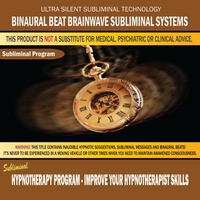 Binaural Beat Brainwave Subliminal Systems | Hypnotherapy Program: Improve Your Hypnotherapist Skills