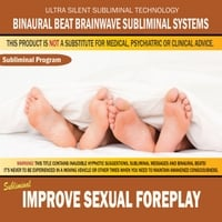 Binaural Beat Brainwave Subliminal Systems | Improve Sexual Foreplay