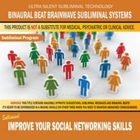 Binaural Beat Brainwave Subliminal Systems | Improve Your Social Networking Skills