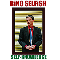 Bing Selfish | Self-Knowledge - Single