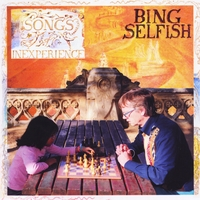 Bing Selfish | Songs of Inexperience