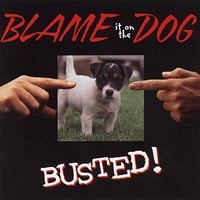Blame it on the Dog | Busted