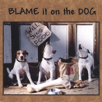 Blame it on the Dog | Will Sing for Food