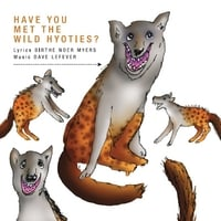 Birthe Noer Myers & Dave Lefever | Have You Met the Wild Hyoties: Songs by Birthe Noer and Dave Lefever