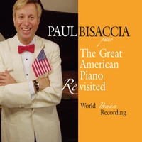 Paul Bisaccia | The Great American Piano Revisted