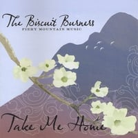 The Biscuit Burners | Take Me Home