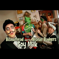 Biscuithead & the Biscuit Badgers | Soy Milk