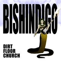 Bishindigo | Dirt Floor Church