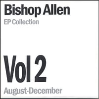 Bishop Allen | EP Collection Vol. 2