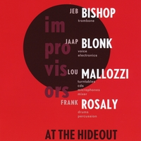 Jaap Blonk, Jeb Bishop, Lou Mallozzi & Frank Rosaly | At the Hideout